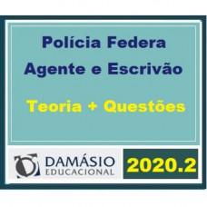 PF - AGENTE E ESCRIVÃO DA POLÍCIA FEDERAL - DAMÁSIO 2020.2 - TEORIA + QUESTÕES