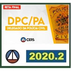 DELEGADO PC PA (POLICIA CIVIL DO PARÁ - PCPA) - RETA FINAL - PÓS EDITAL - CERS 2020