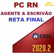 AGENTE E ESCRIVÃO PC RN (POLICIA CIVIL DO RIO GRANDE DO NORTE - PCRN) - RETA FINAL - PÓS EDITAL - CERS 2020