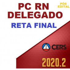 DELEGADO PC RN (POLICIA CIVIL DO RIO GRANDE DO NORTE - PCRN) - RETA FINAL - PÓS EDITAL - CERS 2020