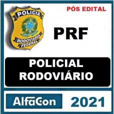PRF - POLÍCIA RODOVIÁRIA FEDERAL - ALFACON 2021 - PÓS EDITAL