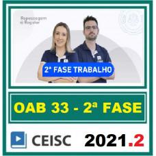 2ª (segunda) Fase OAB XXXIII (33º Exame) - DIREITO DO TRABALHO - CEISC 2021