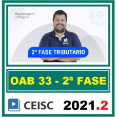 2ª (segunda) Fase OAB XXXIII (33º Exame) - DIREITO TRIBUTÁRIO - CEISC 2021
