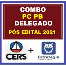 COMBO - DELEGADO PC PB - CERS + ESTRATÉGIA 2021.2 - PÓS EDITAL - PCPB