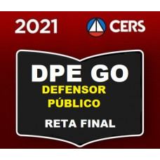 DPE GO - DEFENSOR PÚBLICO DE GOIÁS - RETA FINAL - DPEGO - PÓS EDITAL - CERS 2021