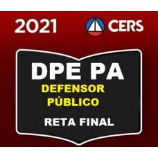 DPE PA - DEFENSOR PÚBLICO DO PARÁ - RETA FINAL - DPEPA - PÓS EDITAL - CERS 2021