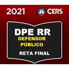 DPE RR - DEFENSOR PÚBLICO DE RORAIMA - RETA FINAL - DPERR - PÓS EDITAL - CERS 2021
