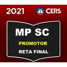 MP SC - PROMOTOR MINISTÉRIO DE SANTA CATARINA - MPSC - RETA FINAL - PÓS EDITAL - CERS 2021