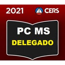PCMS - DELEGADO DA POLÍCIA CIVIL DO MATO GROSSO DO SUL - PC MS - CERS 2021
