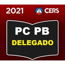 PCPB - DELEGADO DA POLÍCIA CIVIL DA PARAÍBA - PC PB - CERS 2021