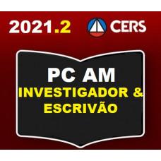 PC AM - INVESTIGADOR E ESCRIVÃO DA POLÍCIA CIVIL DO AMAZONAS - PCAM - CERS 2021.2 - PREPARAÇÃO ANTECIPADA