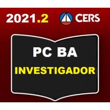 PC BA - INVESTIGADOR DA POLÍCIA CIVIL DA BAHIA - PCBA- CERS 2021.2 - PREPARAÇÃO ANTECIPADA
