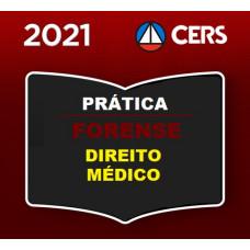 PRÁTICA FORENSE - DIREITO MÉDICO - CERS 2021