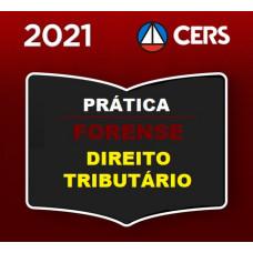 PRÁTICA FORENSE - DIREITO TRIBUTÁRIO - CERS 2021