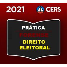 PRÁTICA FORENSE - DIREITO ELEITORAL - CERS 2021