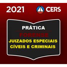 PRÁTICA FORENSE - JUIZADOS ESPECIAIS - CÍVEIS E CRIMINAIS - CERS 2021