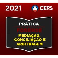 PRÁTICA FORENSE - MEDIAÇÃO E ARBITRAGEM - CERS 2021