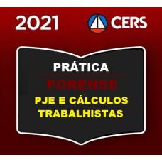 PRÁTICA FORENSE - CÁLCULOS TRABALHISTAS E PJE - CERS 2021