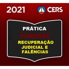 PRÁTICA FORENSE - RECUPERAÇÃO JUDICIAL E FALÊNCIAS (Nova lei 14.112) - CERS 2021