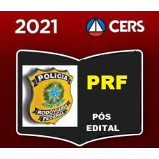 PRF - POLÍCIA RODOVIÁRIA FEDERAL - PRF - CERS 2021 - PÓS EDITAL
