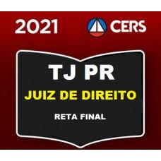 JUIZ - TJPR - JUIZ DE DIREITO - PARANÁ - TJ PR - RETA FINAL - CERS 2021