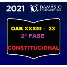 2ª (segunda) Fase OAB XXXIII (33º Exame) - DIREITO CONSTITUCIONAL - DAMÁSIO 2021