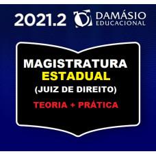MAGISTRATURA ESTADUAL - JUIZ DE DIREITO - TEORIA + PRÁTICA - DAMÁSIO 2021.2 - SEGUNDO SEMETRE