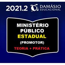 MINISTÉRIO PÚBLICO ESTADUAL - PROMOTOR - TEORIA + PRÁTICA - DAMÁSIO 2021.2 - SEGUNDO SEMETRE