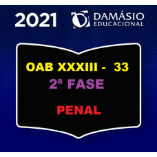 2ª (segunda) Fase OAB XXXIII (33º Exame) - DIREITO PENAL - DAMÁSIO 2021