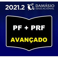 PRF + PF AVANÇADO - AGENTE E ESCRIVÃO - DAMÁSIO 2021.2 - SEGUNDO SEMESTRE
