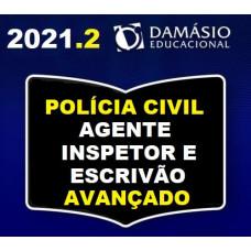 POLICIA CIVIL AVANÇADO - AGENTE, INPETOR, ESCRIVÃO, INVESTIGADOR - DAMÁSIO 2021.2 - SEGUNDO SEMESTRE