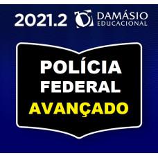 POLICIA FEDERAL AVANÇADO - AGENTE E ESCRIVÃO - DAMÁSIO 2021.2 - SEGUNDO SEMESTRE