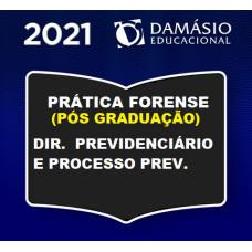 PRÁTICA FORENSE (PÓS GRADUAÇÃO) - DIREITO E PROCESSO PREVIDENCIÁRIO - DAMÁSIO 2021