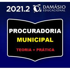 PROCURADORIA MUNICIPAL - PROCURADOR - PGM - TEORIA + PRÁTICA - DAMÁSIO 2021.2 (SEGUNDO SEMESTRE)