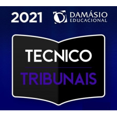 TÉCNICO DE TRIBUNAIS  - TJs TRFs TRTs TREs - DAMÁSIO 2021