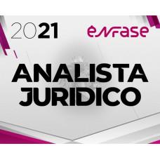 ANALISTA JURÍDICO - ENFASE 2021 - TRFs, STF, STJ, STM, CNJ, MPU, TST, TRTs, TSE, TREs, TJs, TJMs, MPEs e DPEs