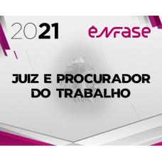 JUIZ DO TRABALHO E PROCURADOR DO TRABALHO - ENFASE 2021 – MAGISTRATURA DO TRABALHO E MPT