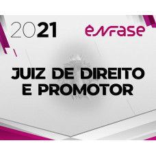 MAGISTRATURA ESTADUAL E MPE - ENFASE 2021 JUIZ E PROMOTOR
