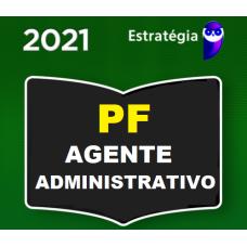 PF - AGENTE ADMINISTRATIVO DA POLICIA FEDERAL - ESTRATEGIA 2021