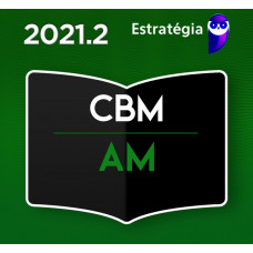 OFICIAL BOMBEIRO - CBM AM- CORPO DE BOMBEIROS DO AMAZONAS - ESTRATEGIA 2021 - PRÉ EDITAL