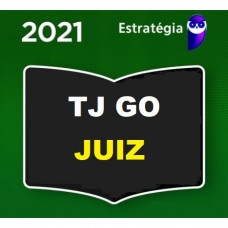 JUIZ DE DIREITO - TJ GO - TRIBUNAL DE JUSTIÇA DE GOIÁS - TJGO - ESTRATEGIA 2021