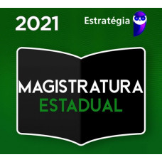 MAGISTRATURA ESTADUAL (JUIZ DE DIREITO) - REGULAR - ESTRATEGIA 2021