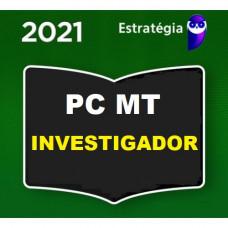 INVESTIGADOR - PC MT ( POLÍCIA CIVIL DE MATO GROSSO - PCMT ) - PRÉ EDITAL - ESTRATEGIA 2021