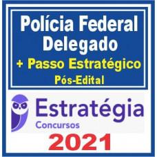 PF - DELEGADO DA POLÍCIA FEDERAL - ESTRATÉGIA 2021 - PÓS EDITAL - DELEGADO FEDERAL - TEORIA + PASSO ESTRATÉGICO