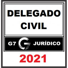 DELEGADO CIVIL - G7 JURÍDICO 2021