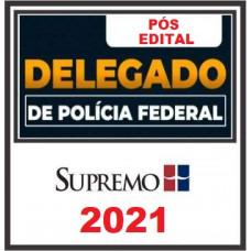 PF - DELEGADO DA POLÍCIA FEDERAL - SUPREMO 2021 - PÓS EDITAL - DELEGADO FEDERAL
