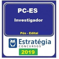 PC ES (INVESTIGADOR) ESTRATÉGIA 2019 - PÓS EDITAL