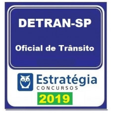 DETRAN SP - OFICIAL DE TRANSITO - ESTRATEGIA - 2019