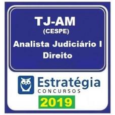 TJ AM - ANALISTA JUDICIÁRIO - DIREITO - TJAM - ESTRATÉGIA 2019