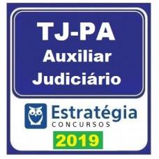 TJ PA - AUXILIAR JUDICIÁRIO - TJPA - ESTRATÉGIA 2019